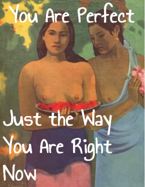 You Are Perfect Just the way you are right now